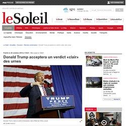 Donald Trump acceptera un verdict «clair» des urnes
