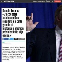 Donald Trump: «J'accepterai totalement les résultats de cette grande et historique élection présidentielle si je gagne»