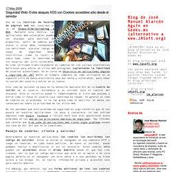 Seguridad Web: Evitar ataques XSS con Cookies accesibles sólo desde el servidor - Blog de José Manuel Alarcón Aguín en Geeks.ms (alternativo a www.JASoft.org)