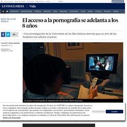 El acceso a la pornografía se adelanta a los 8 años