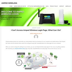 I Can't Access Amped Wireless Login Page, What Can I Do? - Amped Wireless