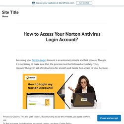 How to Access Your Norton Antivirus Login Account?
