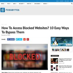 How To Access Blocked Websites? 10 Easy Ways To Bypass Them