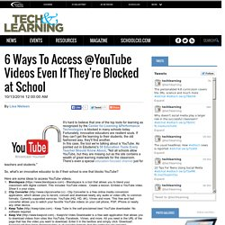 6 Ways To Access @YouTube Videos Even If They're Blocked at School