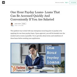 One Hour Payday Loans- Loans That Can Be Accessed Quickly And Conveniently If You Are Salaried
