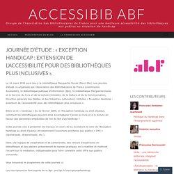 Journée d'étude : « Exception handicap : extension de l'accessibilité pour des bibliothèques plus inclusives ».