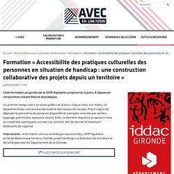 Formation « Accessibilite des pratiques culturelles des personnes en situation de handicap : une construction collaborative des projets depuis un territoire »
