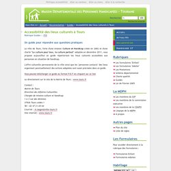 Accessibilité des lieux culturels à Tours - Documentation - Maison Départementale des Personnes Handicapées - Touraine