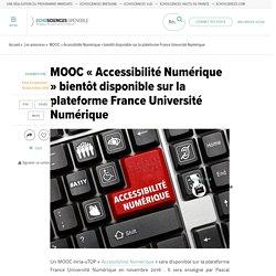 MOOC « Accessibilité Numérique » bientôt disponible sur la plateforme France Université Numérique