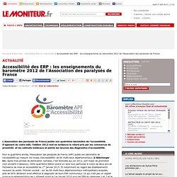 Accessibilité des ERP : les enseignements du baromètre 2012 de l'Association des paralysés de France - Etat et collectivités