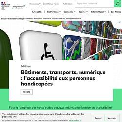 Accessibilité aux personnes handicapées : bâti, transport, numérique