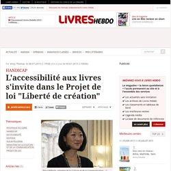 """L'accessibilité aux livres s'invite dans le Projet de loi """"Liberté de création"""""""