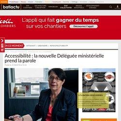 Accessibilité : la nouvelle Déléguée ministérielle prend la parole - 31/08/16