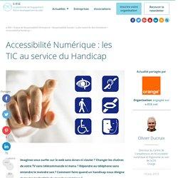 Accessibilité Numérique : les TIC au service du Handicap