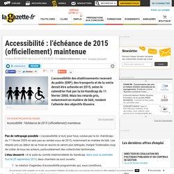 Accessibilité : l'échéance de 2015 (officiellement) maintenue