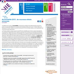 Accessibilité 2015 : de nouveaux délais annoncés, simplification des normes,