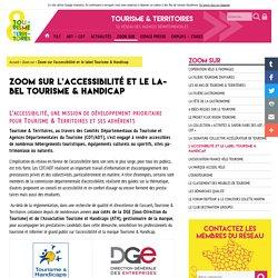 Zoom sur l'accessibilité et le label Tourisme & Handicap - TOURISME & TERRITOIRES