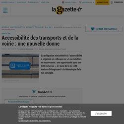 Accessibilité des transports et de la voirie : une nouvelle donne - La gazette des communes - Catherine Maisonneuve - 6 décembre 2019