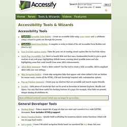 Accessibility tools, web developer tools, wizards and markup generators