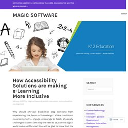 How Accessibility Solutions are making e-Learning More Inclusive – Magic Software