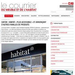 CAFOM : Habitat « plus accessible » et annonçant d'autres familles de produits - 16/09/17