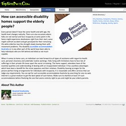 How can accessible disability homes support the elderly people?