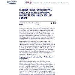 Le CNNum plaide pour un service public de l'identité numérique inclusif et accessible à tous les publics - Laboratoire d'Analyse et de Décryptage du Numérique