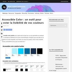 Accessible Color : un outil pour tester la lisibilité de vos couleurs