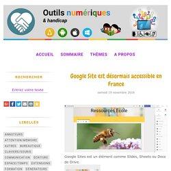 Google Site est désormais accessible en France - Outils numériques et handicap (mais pas que...)