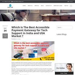 Which is The Best Accessible Payment Gateway for Tech Support in India and USA Market ?