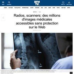 Radios, scanners: des millions d'images médicales accessibles sans protection sur le Web