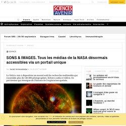SONS & IMAGES. Tous les médias de la NASA désormais accessibles via un portail unique - Sciencesetavenir.fr
