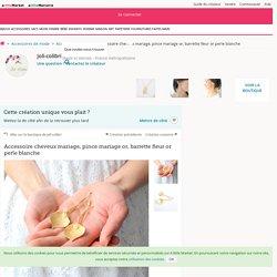 Accessoire cheveux mariage, pince mariage or, barrette fleur or perle blanche : Accessoires coiffure par joli-colibri