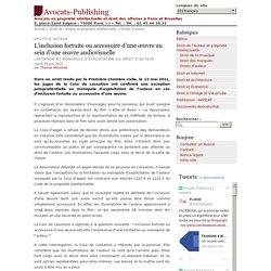 L'inclusion fortuite ou accessoire d'une œuvre au sein d'une œuvre audiovisuelle - Avocats-Publishing