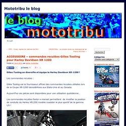 ACCESSOIRE – commandes reculées Gilles Tooling pour Harley Davidson XR 1200