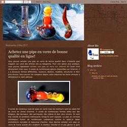 Accessoires Pour Fumer: Achetez une pipe en verre de bonne qualité en ligne!