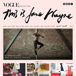 Jane Wayne ist - Mode, Lifestyle, Fashion, Couture, Beauty, Style, Design, Musik, Video, Interview, Shoes, Accessoires, Ausstellung, Fotografie and More...