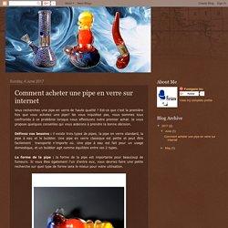 Accessoires Pour Fumer: Comment acheter une pipe en verre sur internet
