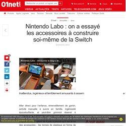 Nintendo Labo : on a essayé les accessoires à construire soi-même de la Switch