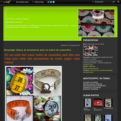Recyclage :bijoux et accessoires avec un mètre de couturière - flo'touch mon univers creatif