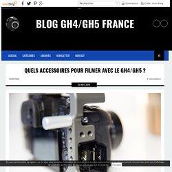 Quels Accessoires pour Filmer avec le GH4 ? - BLOG GH4 FRANCE