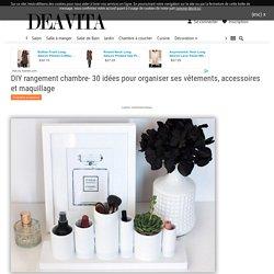 DIY rangement chambre- idées pour vêtements, accessoires et maquillage
