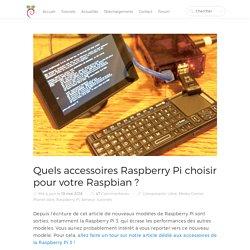 Quels accessoires choisir pour la Raspberry Pi - Raspbian France