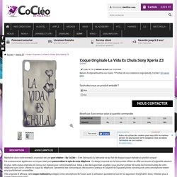Coque Originale La Vida Es Chula Sony Xperia Z3 - Xperia Z3/COQUES RIGIDES - CoCleo - Grossiste en Accessoires pour Smartphone