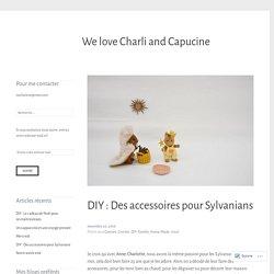 DIY : Des accessoires pour Sylvanians – We love Charli and Capucine
