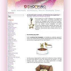 Accessoires pour animaux, la tendance est au glamour ! - Le Blog Shopping