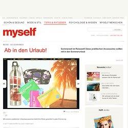 Reise- Accessoires: Ab in den Urlaub! - myself