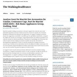 Document 8: Analyse Swot Du Marché Des Accessoires De Cuisine, Croissance Cagr, Part De Marché (2020-2029) - The Walkingdeadfrance