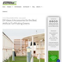 DIY Ideas: 6 Accessories for the Best Artificial Turf Putting Greens