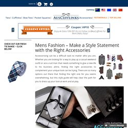 Mens Fashion - Make a Style Statement with the Right Accessories